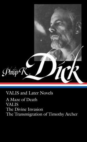Philip K. Dick:  Valis and Later Novels de Philip K. Dick
