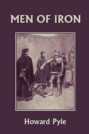 Men of Iron (Yesterday's Classics) de Howard Pyle