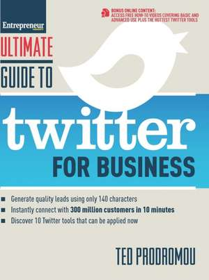 Ultimate Guide to Twitter for Business de Ted Prodromou