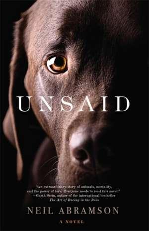 Unsaid: A Novel de Neil Abramson