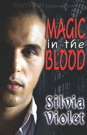 Magic in the Blood de Silvia Violet