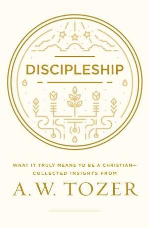 Discipleship de A. W. Tozer