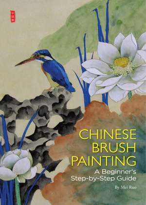 Chinese Brush Painting: A Beginner's Step-by-Step Guide de Zhou Guohua