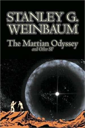 MARTIAN ODYSSEY & OTHER SF de Stanley G. Weinbaum