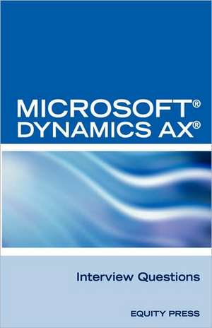 Microsoft (R) Dynamics Ax (R) Interview Questions:  Unofficial Microsoft Dynamics Ax Axapta Certification Review de  Itcookbook