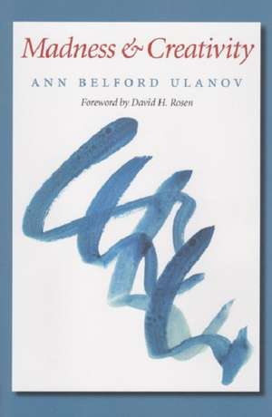 Madness and Creativity de Ann Belford Ulanov