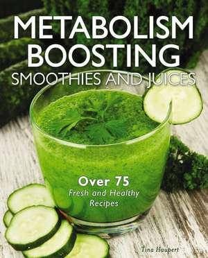 Metabolism-Boosting Smoothies and Juices