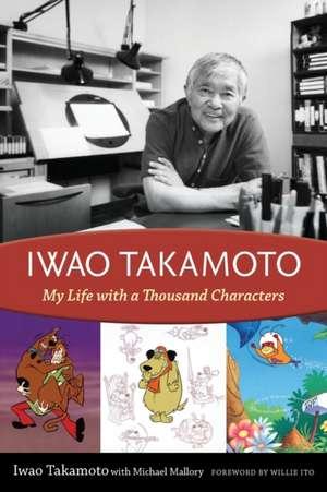 Iwao Takamoto:  My Life with a Thousand Characters de Iwao Takamoto
