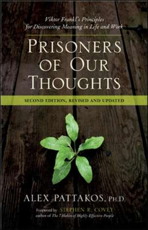 Prisoners of Our Thoughts: Viktor Frankl's Principles for Discovering Meaning in Life at Work