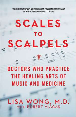 Scales to Scalpels – Doctors Who Practice the Healing Arts of Music and Medicine