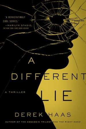 A Different Lie – A Novel de Derek Haas