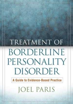 Treatment of Borderline Personality Disorder de Joel Paris