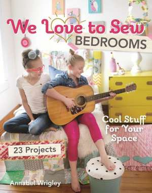 We Love to Sew Bedrooms