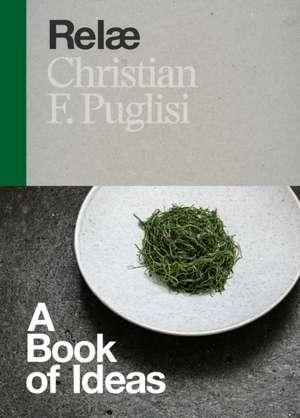 Relae:  A Book of Ideas de Christian F. Puglisi