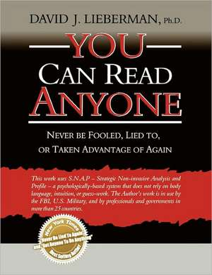 You Can Read Anyone:  Never Be Fooled, Lied To, or Taken Advantage of Again de David J. Lieberman