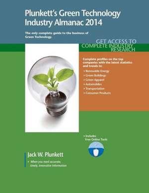 Plunkett's Green Technology Industry Almanac 2014 de Jack W. Plunkett