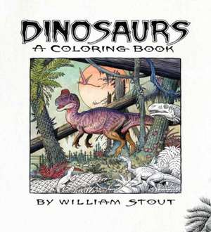 DINOSAURS: A COLORING BOOK BY WILLIAM STOUT de WILLIAM STOUT
