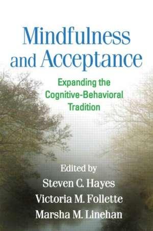 Mindfulness and Acceptance de Steven C. Hayes