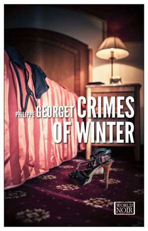 Crimes Of Winter: An Inspector Seabag Mystery de Philippe Georget