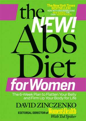 The New ABS Diet for Women:  The Six-Week Plan to Flatten Your Stomach and Keep You Lean for Life de David Zinczenko