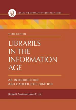Libraries in the Information Age:  An Introduction and Career Exploration de Denise K. Fourie