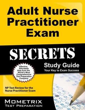 Adult Nurse Practitioner Exam Secrets, Study Guide
