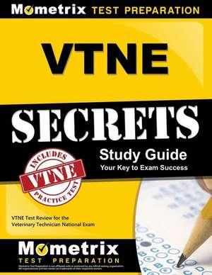 VTNE Secrets:  VTNE Test Review for the Veterinary Technician National Exam de Mometrix Media LLC