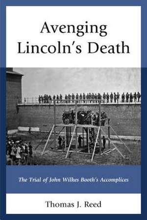 Avenging Lincoln's Death de Thomas J. Reed