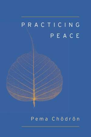 Practicing Peace (Shambhala Pocket Classic):  Japanese Poems of Yearning, Passion, and Remembrance de Pema Chodron