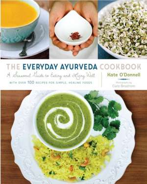 The Everyday Ayurveda Cookbook de Kate O'Donnell