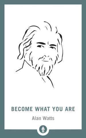 Become What You Are de Alan Watts