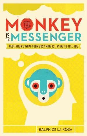 The Monkey Is the Messenger de de la Rosa, Ralph