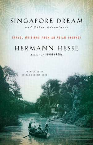Singapore Dream and Other Adventures de Hermann Hesse