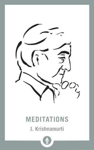 Meditations de J. Krishnamurti