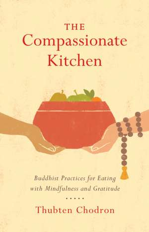 The Compassionate Kitchen de Thubten Chodron