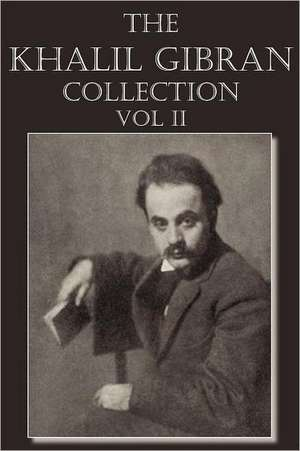The Khalil Gibran Collection Volume II de Kahlil Gibran