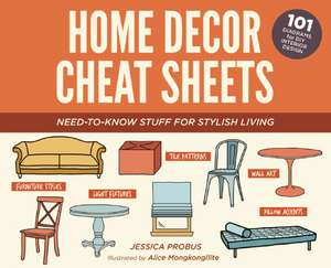 Home Decor Cheat Sheets: Need-to-Know Stuff for Stylish Living de Jessica Probus