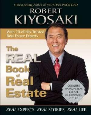 The Real Book of Real Estate: Real Experts. Real Stories. Real Life. de Robert Kiyosaki