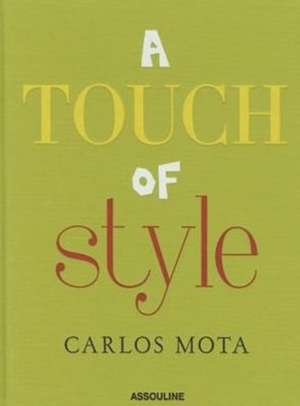 A Touch of Style by Carlos Mota de Carlos Mota