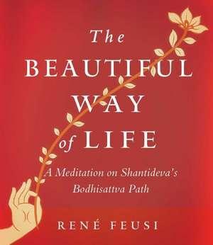 The Beautiful Way of Life imagine