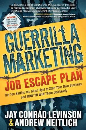 Guerrilla Marketing:  The Ten Battles You Must Fight to Start Your Own Business, and HOW TO WIN Them Decisively de Jay Conrad Levinson
