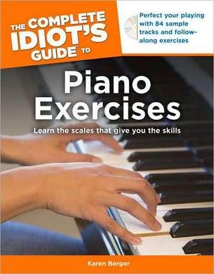 The Complete Idiot's Guide to Piano Exercises de Karen Berger