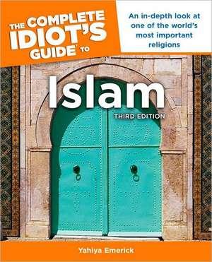 The Complete Idiot's Guide to Islam de Yahiya Emerick