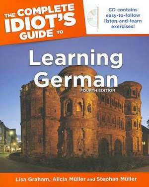 The Complete Idiot's Guide to Learning German [With CD (Audio)]:  Fast-Track de Alicia Muller