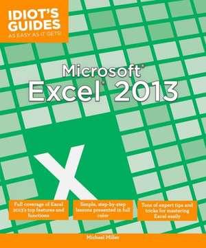 Idiot's Guides: Microsoft Excel 2013 de Michael Miller