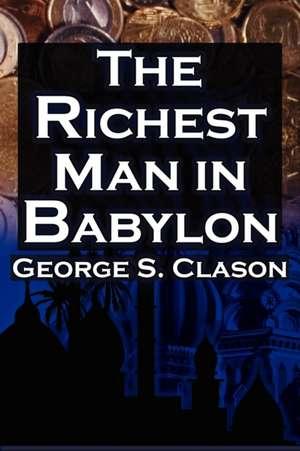 The Richest Man in Babylon de George Samuel Clason