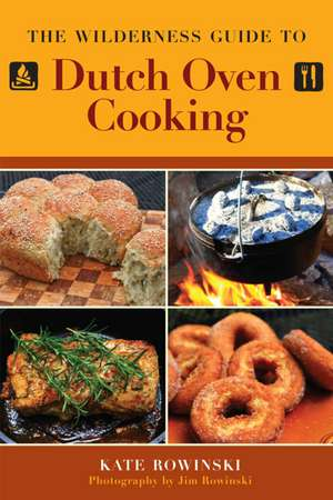 The Wilderness Guide to Dutch Oven Cooking imagine