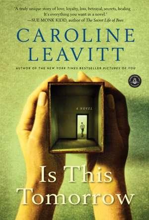 Is This Tomorrow de Caroline Leavitt