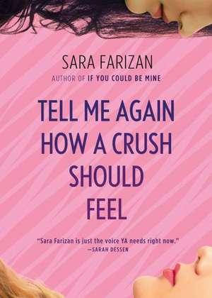 Tell Me Again How a Crush Should Feel de Sara Farizan