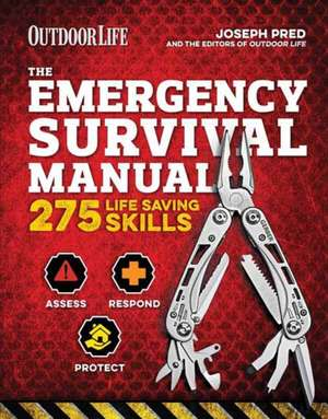 The Emergency Survival Manual:  214 Tips for Surviving Nature's Worst de Joseph Pred